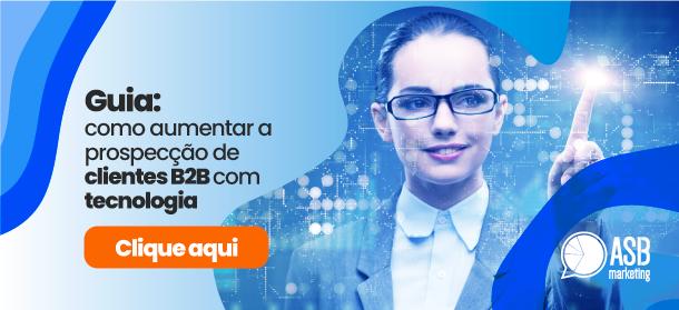 Baixe nosso guia completo e entenda como aumentar as vendas B2B com tecnologia.